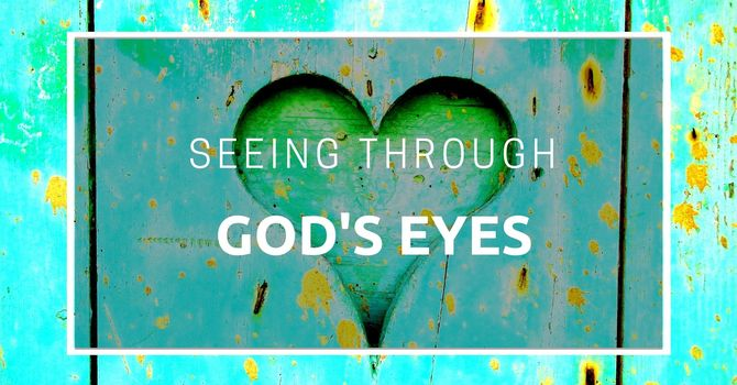 Seeing Through God's Eyes