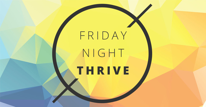 Friday Night Thrive