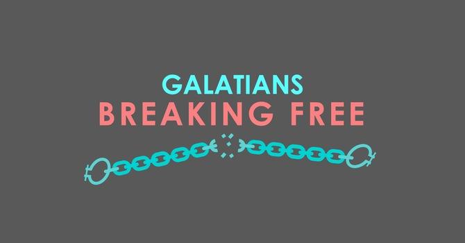Galatians: Breaking Free image