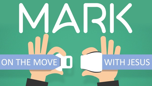 Mark: On the Move With Jesus