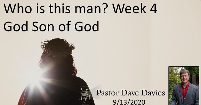 Who is this Man? Week 4: God, the Son of God