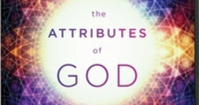 The Attributes of God - Adult Sunday School Class