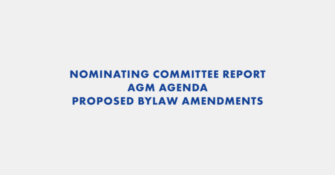 2020 Nominating Committee Report, AGM Agenda & Proposed Bylaw Amendments image