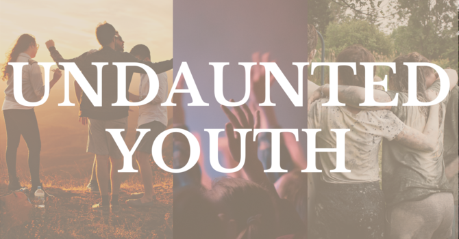 Undaunted Youth