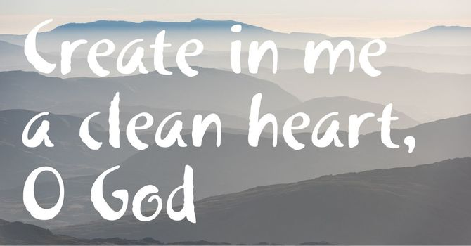 Create a Clean Heart in Me!