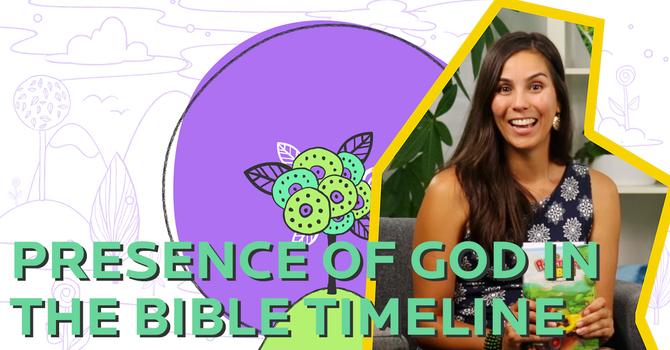 Presence of God in the Bible Timeline   Older Kids image