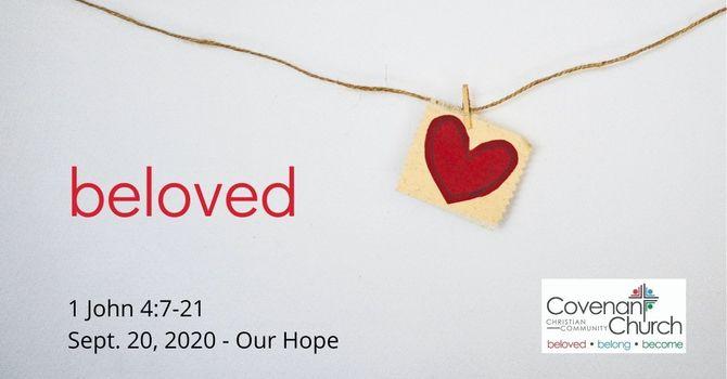 Beloved - Our Hope