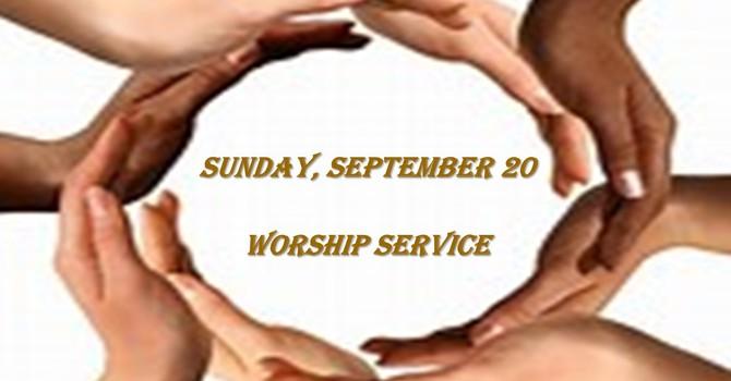 Sunday, September 20 Worship Service