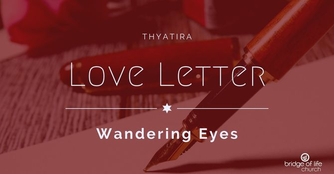 Love Letter: Wandering Eyes