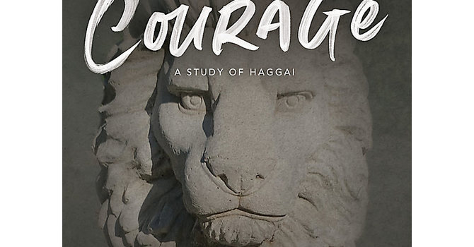 Take Courage: A Haggai Bible Study