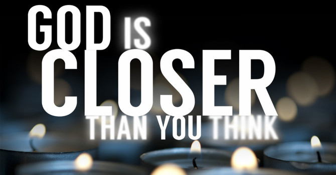 God is Closer Than You Think Study