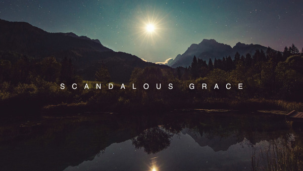 Scandalous Grace