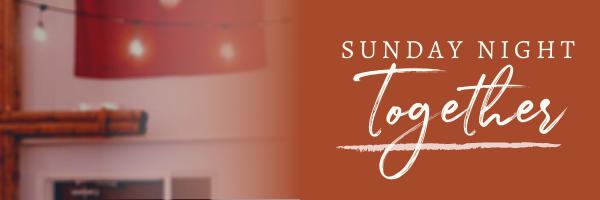 Sunday Night Together • Sun, Oct 4 • 7PM