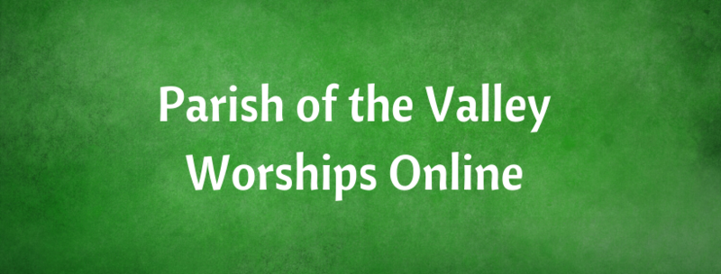 Valley Online Worship for Sunday September 27, 2020