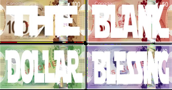 "The ""Blank"" Dollar Blessing"