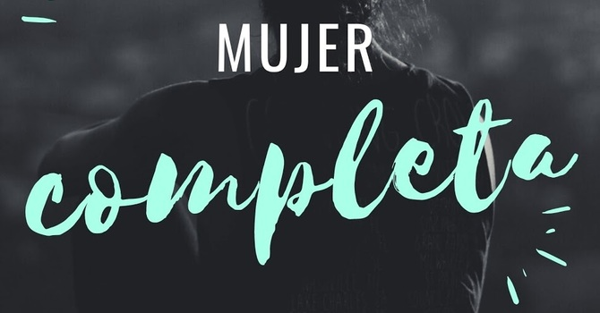 Complete Women/ Mujer Completa