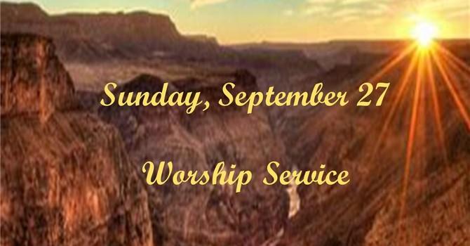 Sunday, September 27 Worship Service
