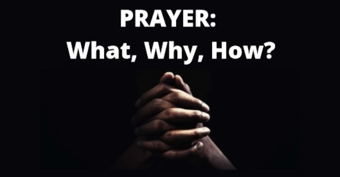 Prayer: What? Why? How?
