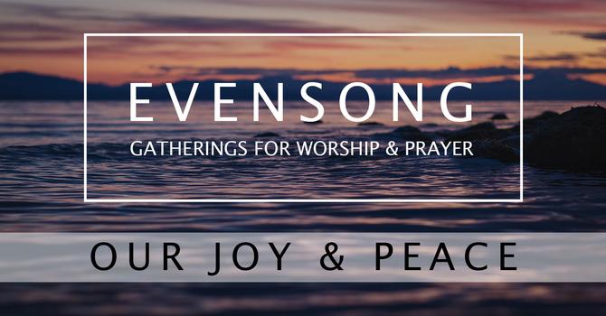 Evensong: Our Joy & Peace