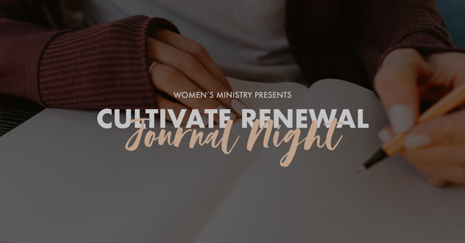 CULTIVATE RENEWAL Journal Night