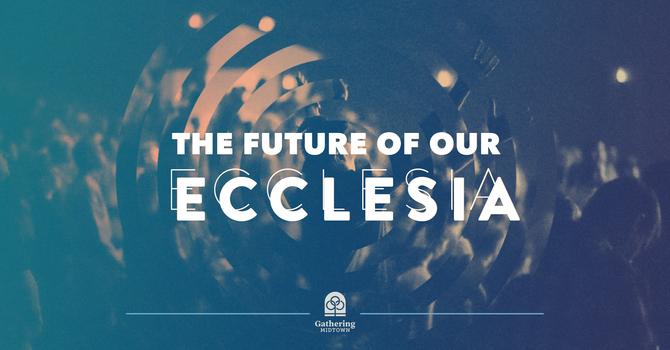 The Future of our Ecclesia