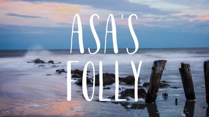 Asa's Folly