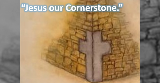 Jesus our Cornerstone