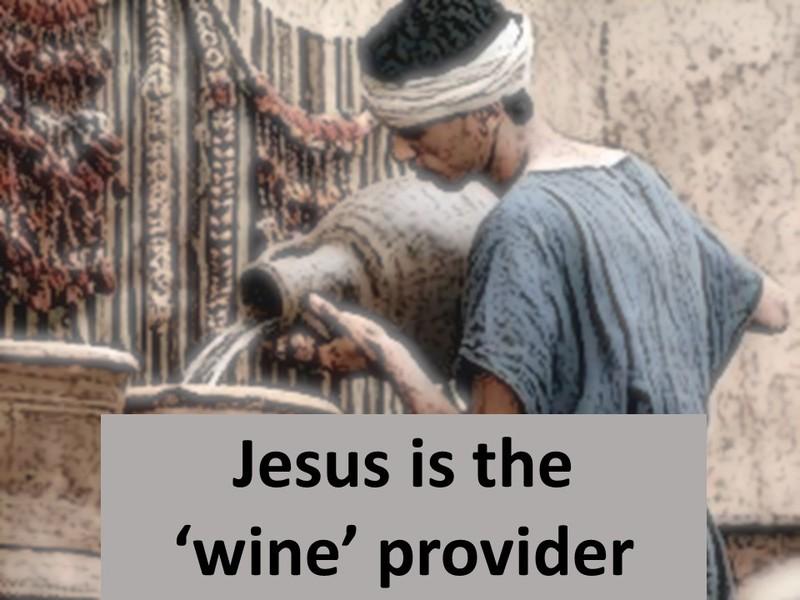 Jesus The 'Wine' Provider