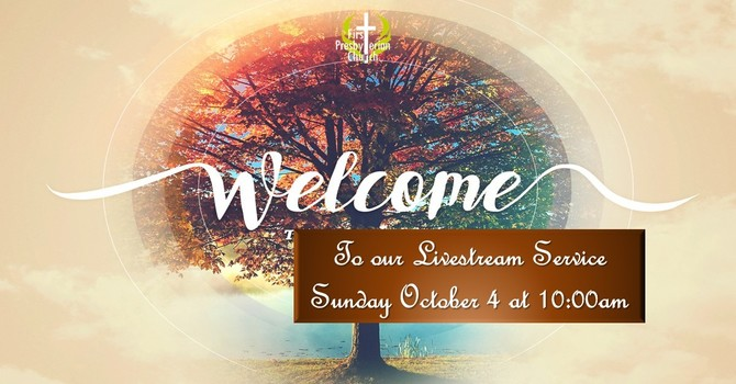 Sunday October 4 Service