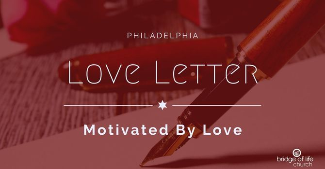 Love Letter: Motivated By Love