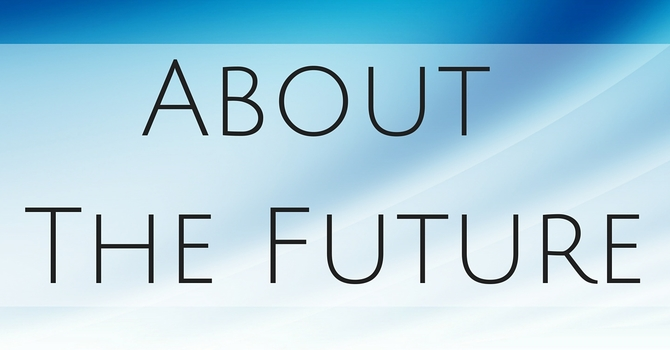 ... About the Future