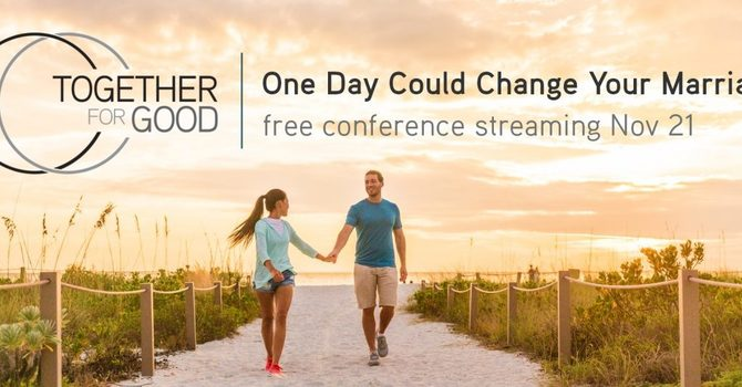 Together for Good Marriage Conference