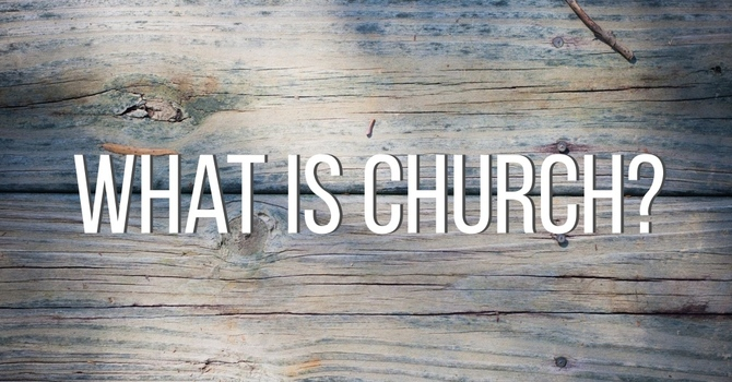 What is Church..to do? Part 2