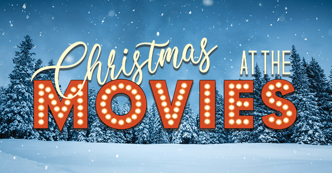Christmas At The Movies | Sermons | Epworth United Methodist Church