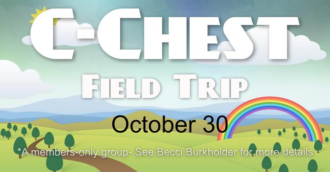 C-Chest Field Trip