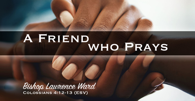 A Friend Who Prays
