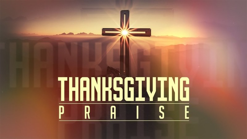 Thanksgiving & Praise