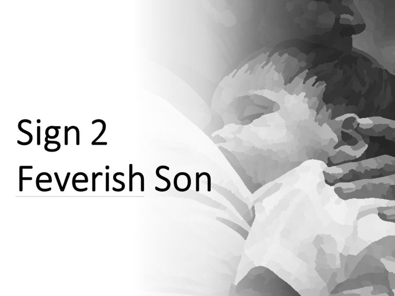 Sign 2 - Feverish Son