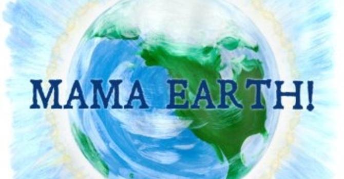 Mama Earth! At O.U.R. EcoVillage. April 19 image