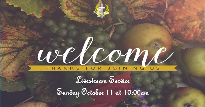 Sunday October 11 Service
