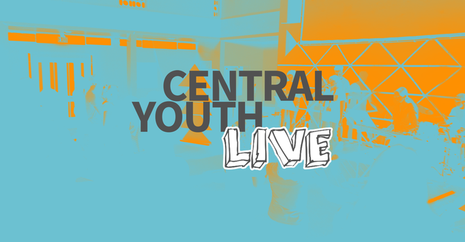 Central Youth Live Stream!