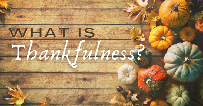What is Thankfulness?