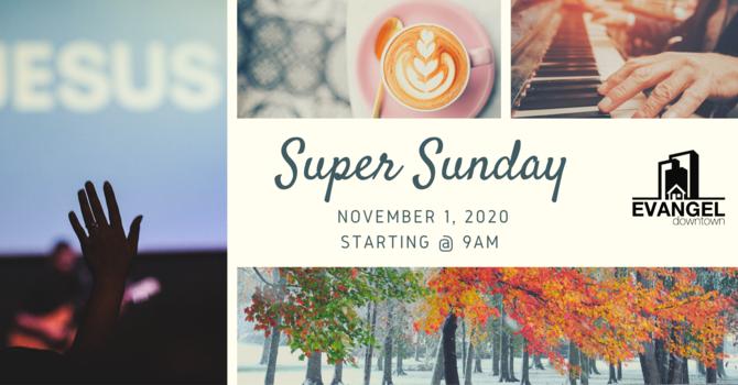 November 1, 2020 | Super Sunday