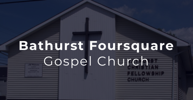 Bathurst Foursquare Gospel Church