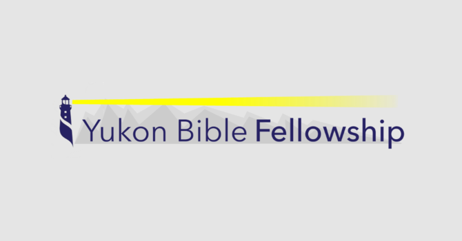 Yukon Bible Fellowship