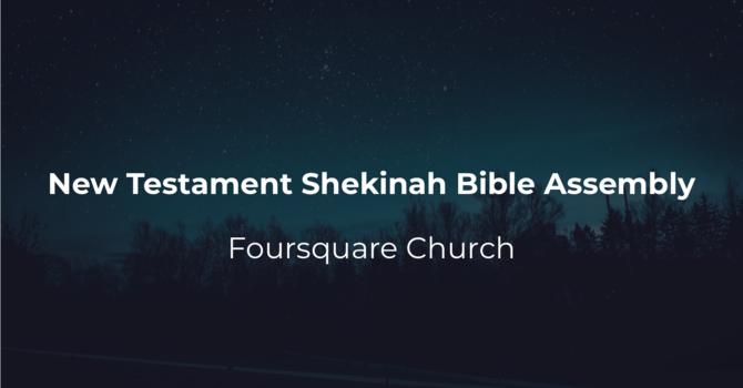 New Testament Shekinah Bible Assembly Foursquare Church