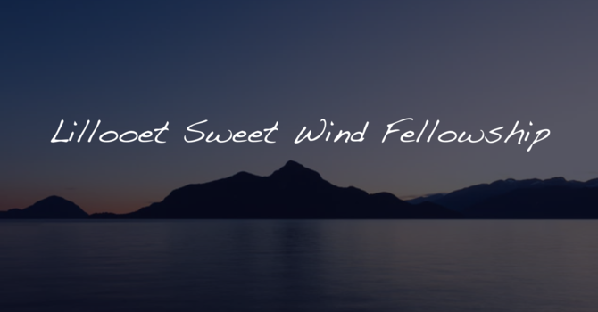 Lillooet Sweet Wind Fellowship