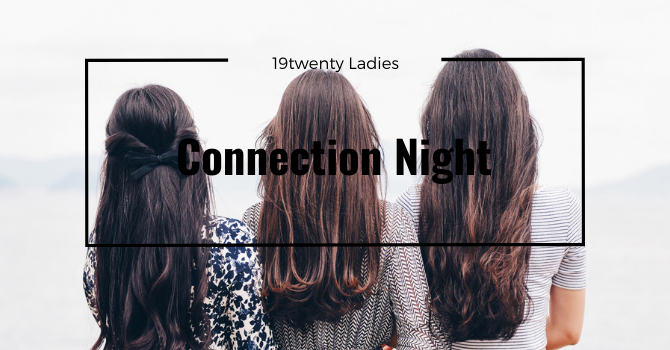 Ladies Connection Night