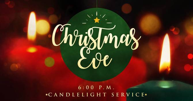 Christmas Eve Candlelight Service (6pm)