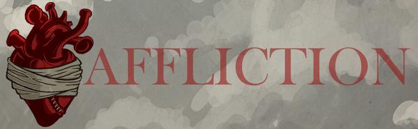 Affliction Series
